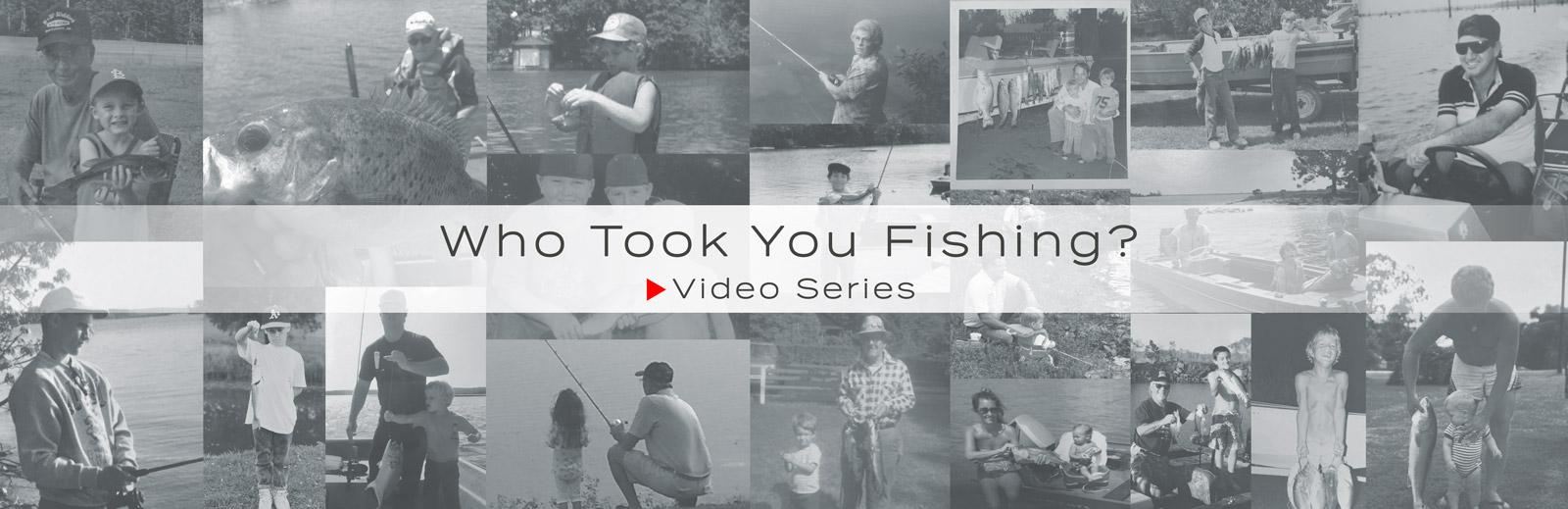 Who Took You Fishing